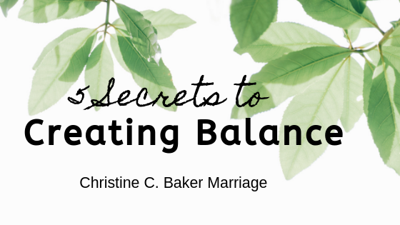 5 Secrets to Creating Balance