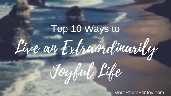 Live an Extraordinarily Joyful Life