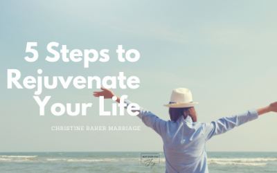 5 Steps to Rejuvenate Your Life
