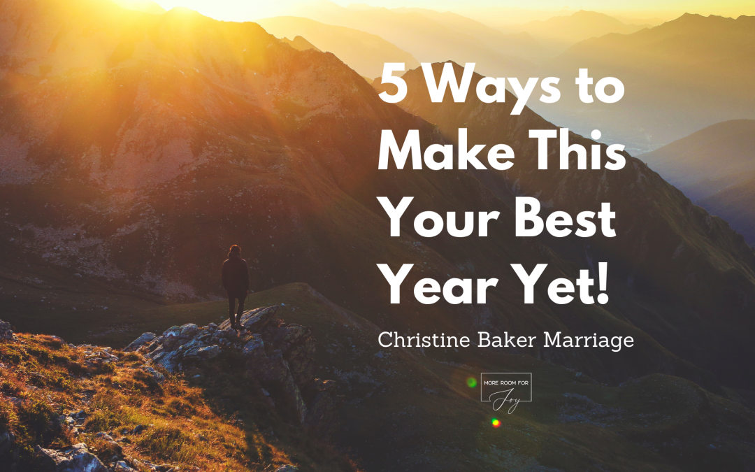 5 Ways to Make This Your Best Year Yet!