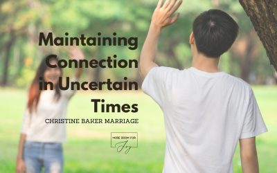 Maintaining Connection in Uncertain Times