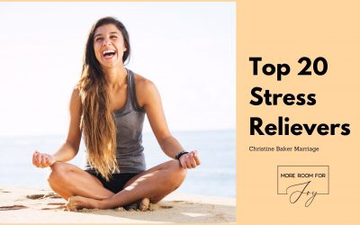 """My Go To """"TOP 20"""" Stress Relievers"""