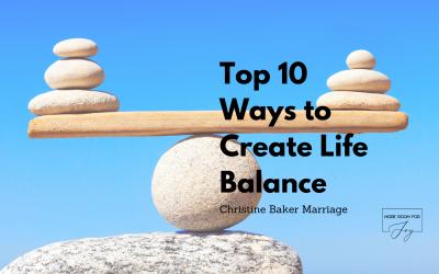 Top 10 Ways to Create Life Balance